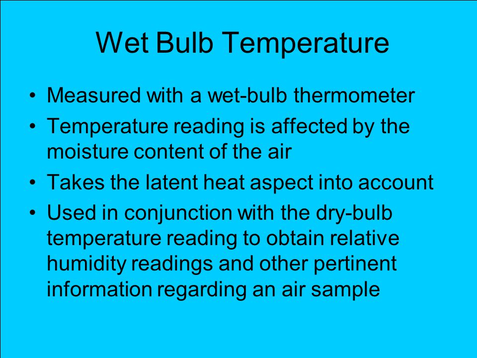 Wet Bulb Temperature Measured with a wet-bulb thermometer