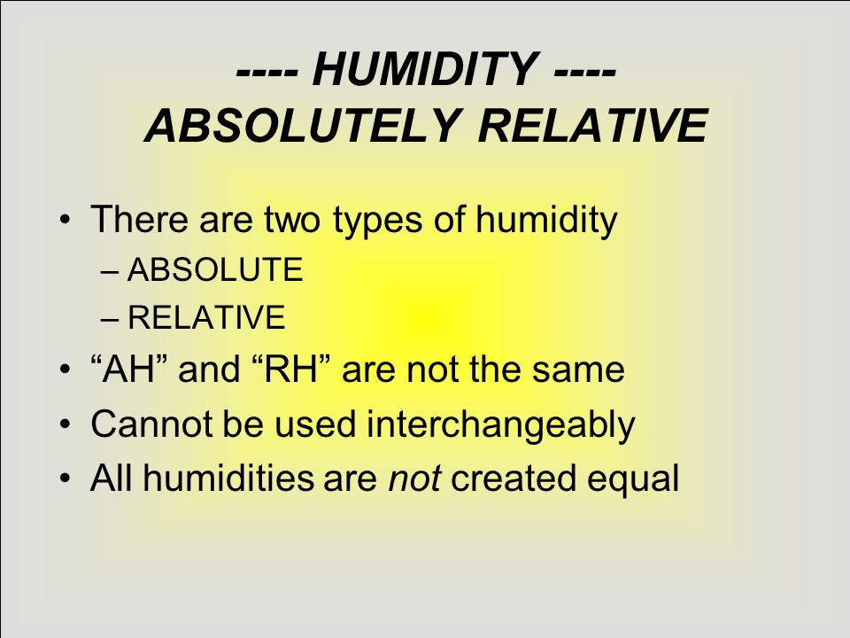 ---- HUMIDITY ---- ABSOLUTELY RELATIVE