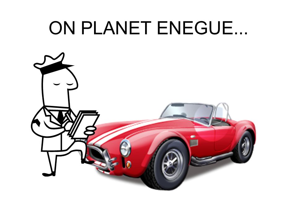 ON PLANET ENEGUE...