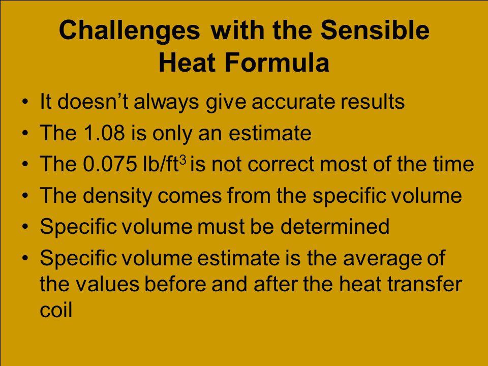 Challenges with the Sensible Heat Formula