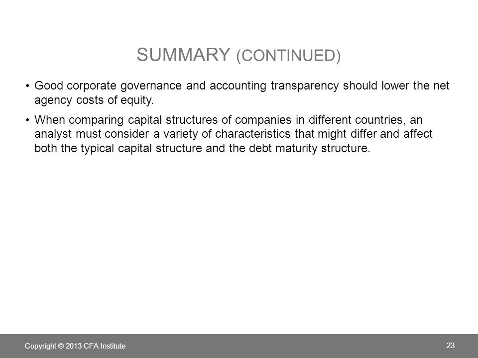 Summary (continued) Good corporate governance and accounting transparency should lower the net agency costs of equity.
