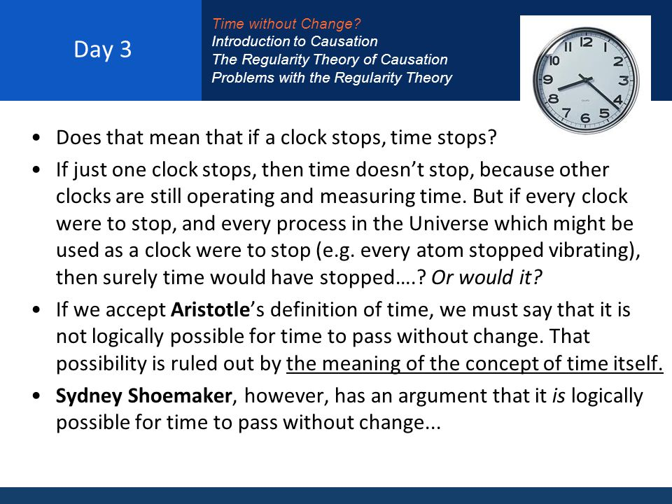 Day 3 Does that mean that if a clock stops, time stops