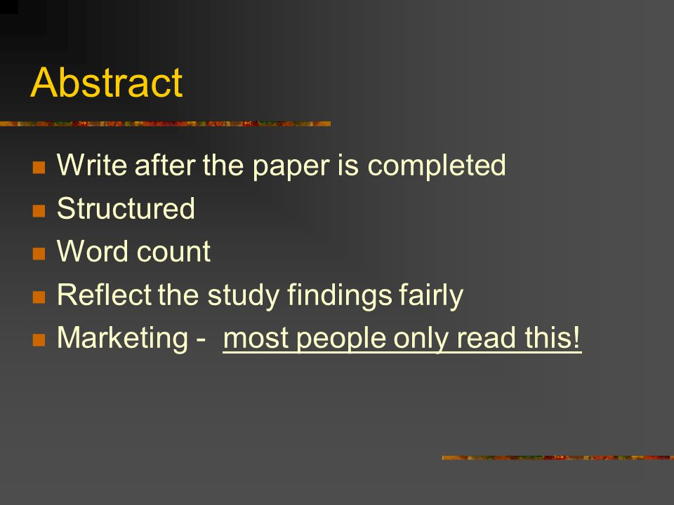 Abstract Write after the paper is completed Structured Word count