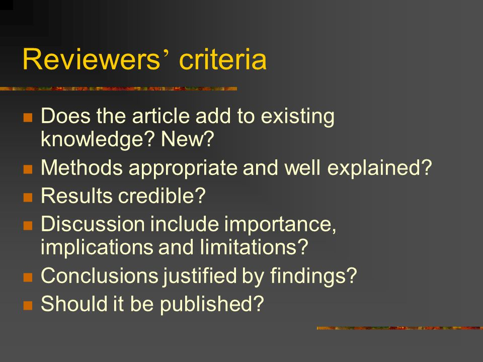 Reviewers' criteria Does the article add to existing knowledge New