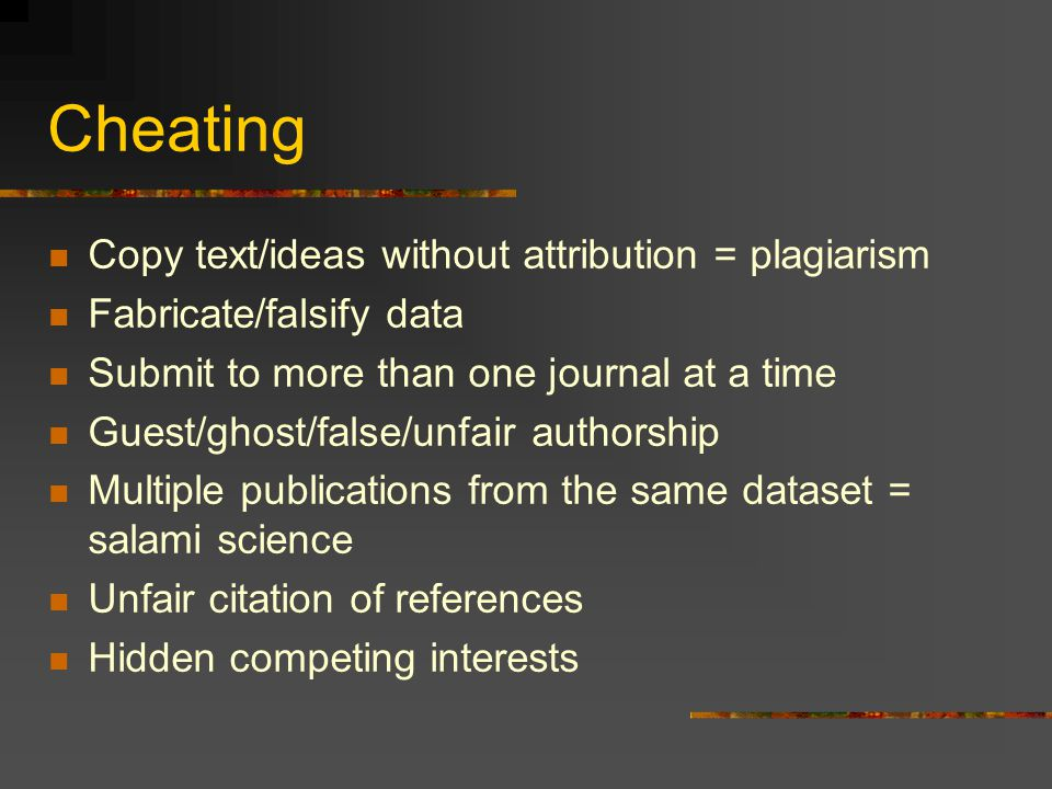 Cheating Copy text/ideas without attribution = plagiarism