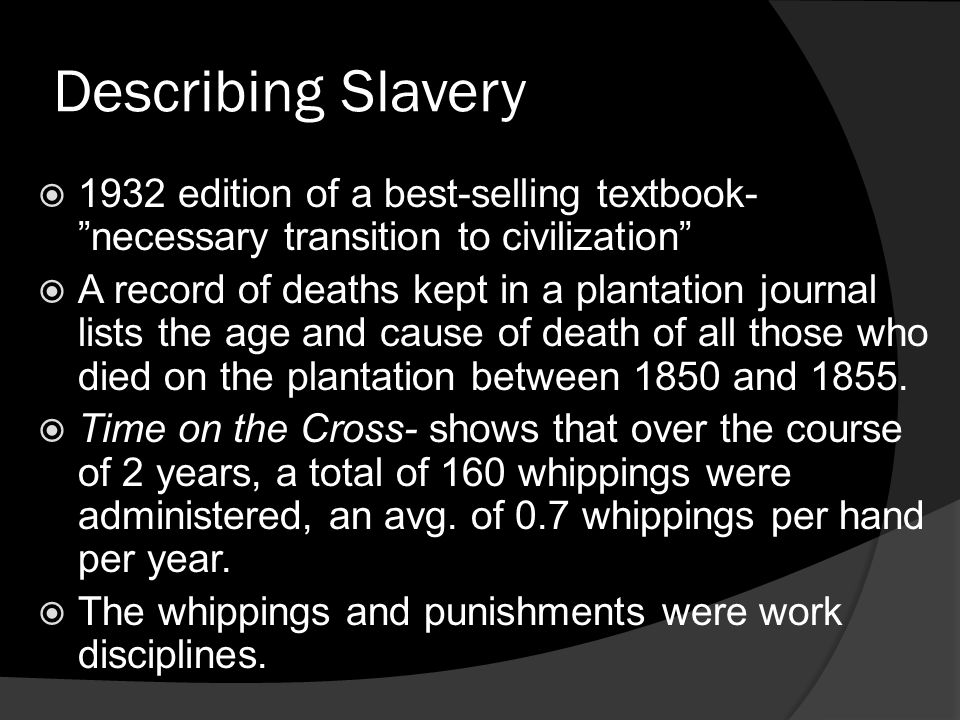 Describing Slavery 1932 edition of a best-selling textbook- necessary transition to civilization