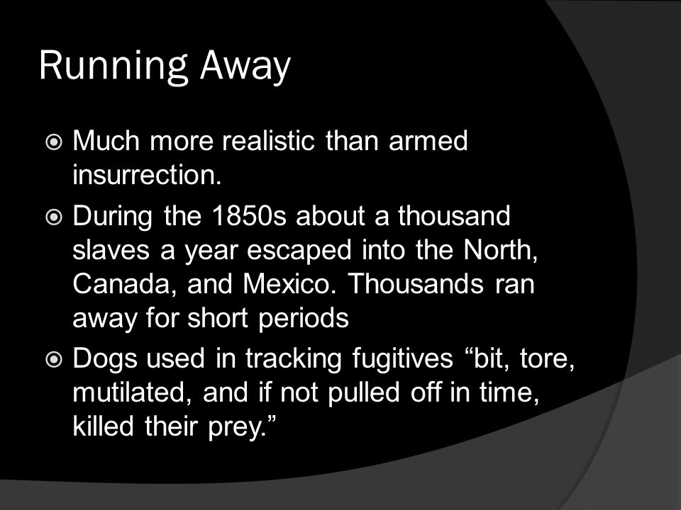 Running Away Much more realistic than armed insurrection.