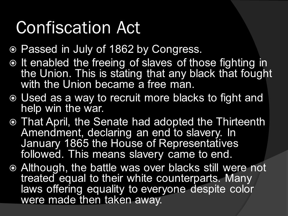 Confiscation Act Passed in July of 1862 by Congress.
