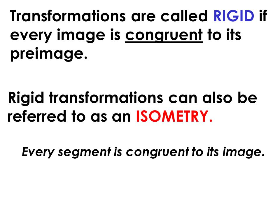 Every segment is congruent to its image.