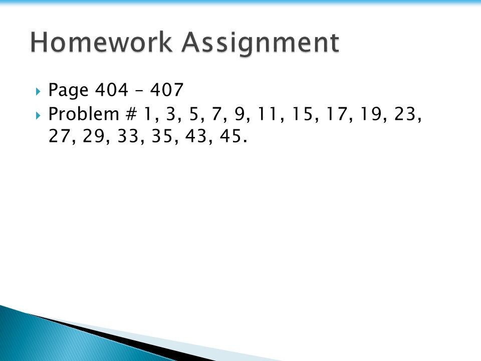 Homework Assignment Page 404 – 407