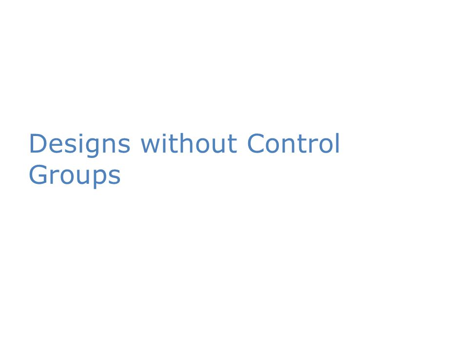 Designs without Control Groups