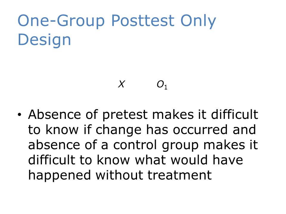 One-Group Posttest Only Design