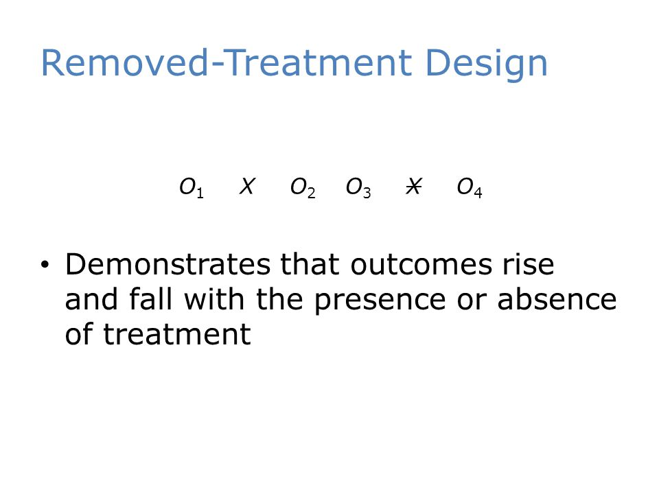 Removed-Treatment Design