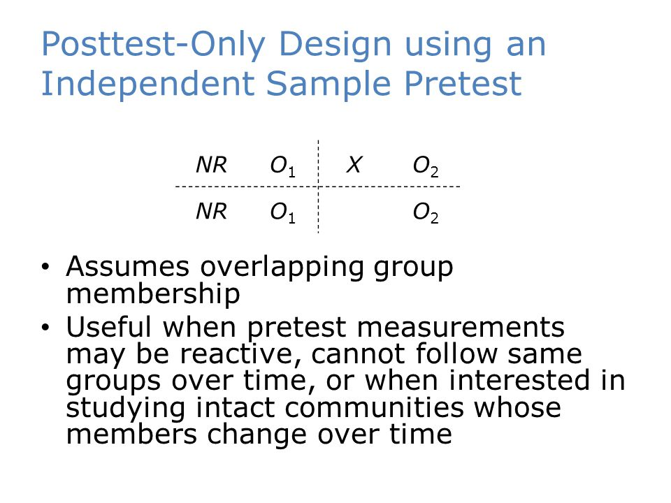 Posttest-Only Design using an Independent Sample Pretest