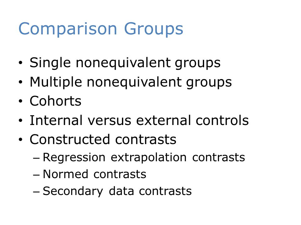 Comparison Groups Single nonequivalent groups