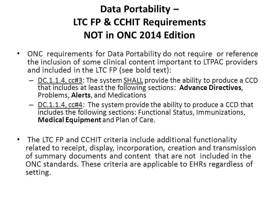 Data Portability – LTC FP & CCHIT Requirements NOT in ONC 2014 Edition