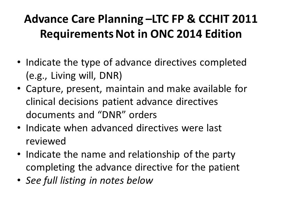 Advance Care Planning –LTC FP & CCHIT 2011 Requirements Not in ONC 2014 Edition