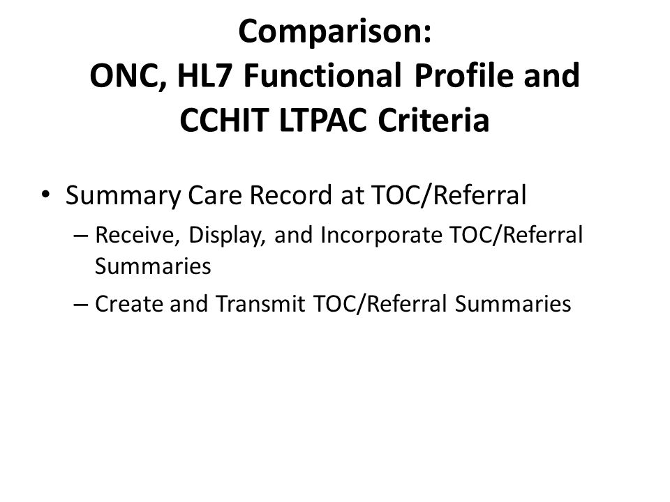 Comparison: ONC, HL7 Functional Profile and CCHIT LTPAC Criteria