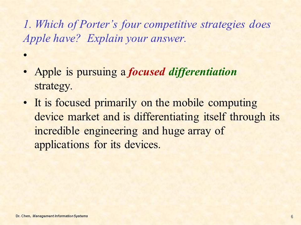 1. Which of Porter's four competitive strategies does Apple have