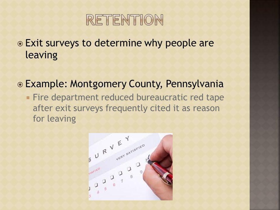 Retention Exit surveys to determine why people are leaving