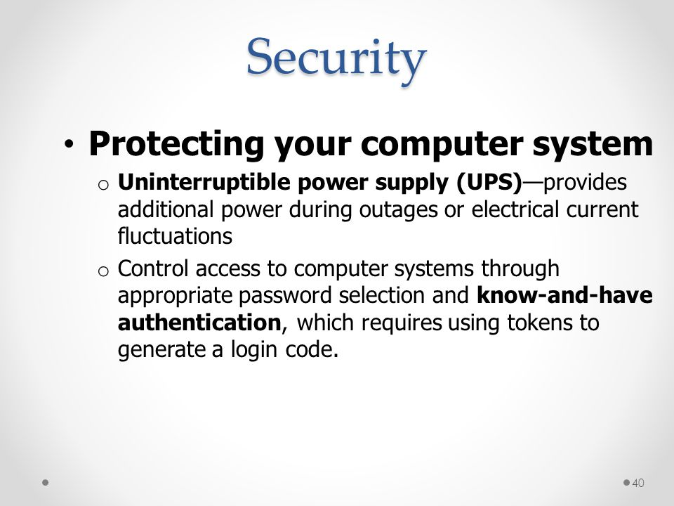 Security Protecting your computer system