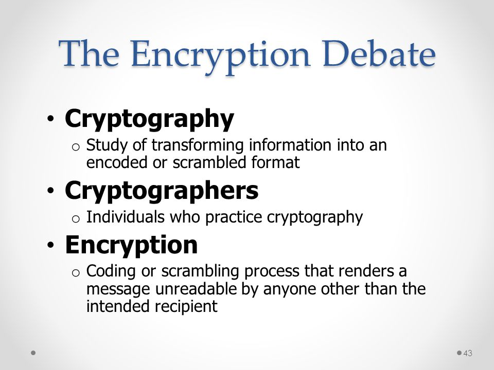 The Encryption Debate Cryptography Cryptographers Encryption