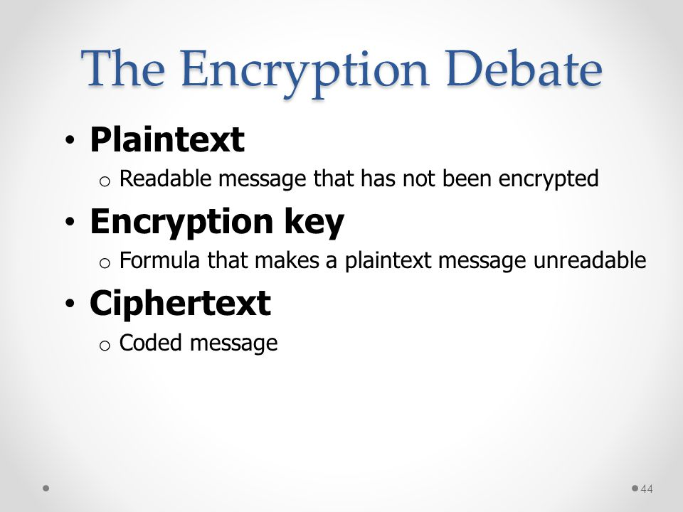 The Encryption Debate Plaintext Encryption key Ciphertext
