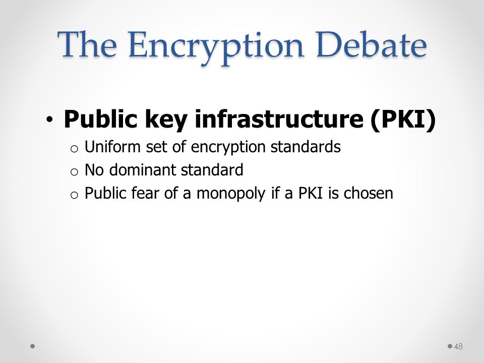 The Encryption Debate Public key infrastructure (PKI)