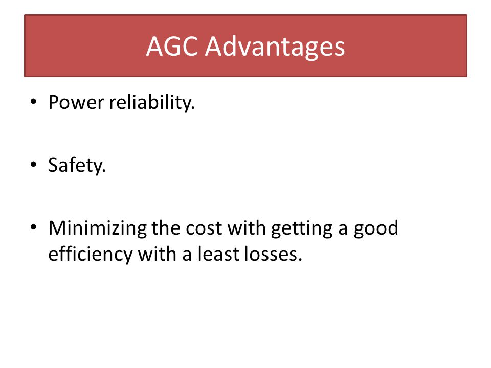 AGC Advantages Power reliability. Safety.