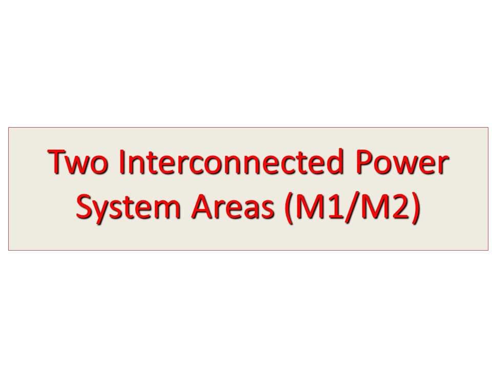 Two Interconnected Power System Areas (M1/M2)