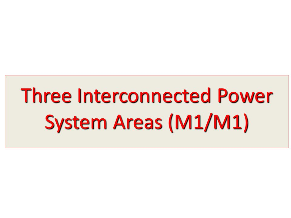 Three Interconnected Power System Areas (M1/M1)