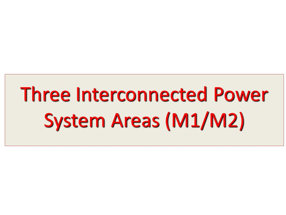 Three Interconnected Power System Areas (M1/M2)