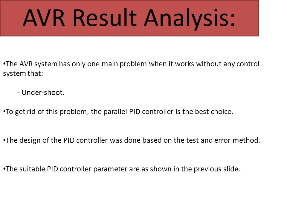 AVR Result Analysis: The AVR system has only one main problem when it works without any control system that: