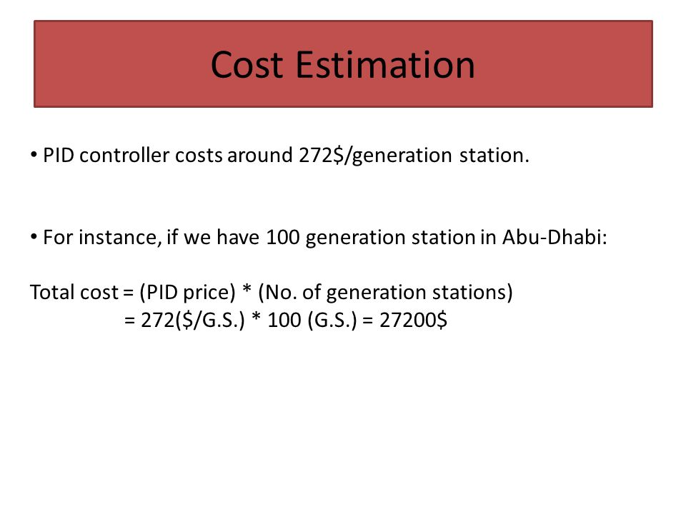 Cost Estimation PID controller costs around 272$/generation station.
