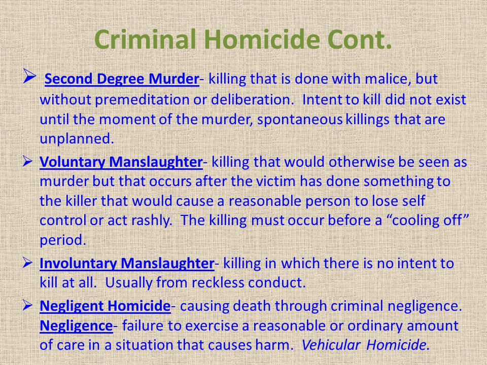 Criminal Homicide Cont.