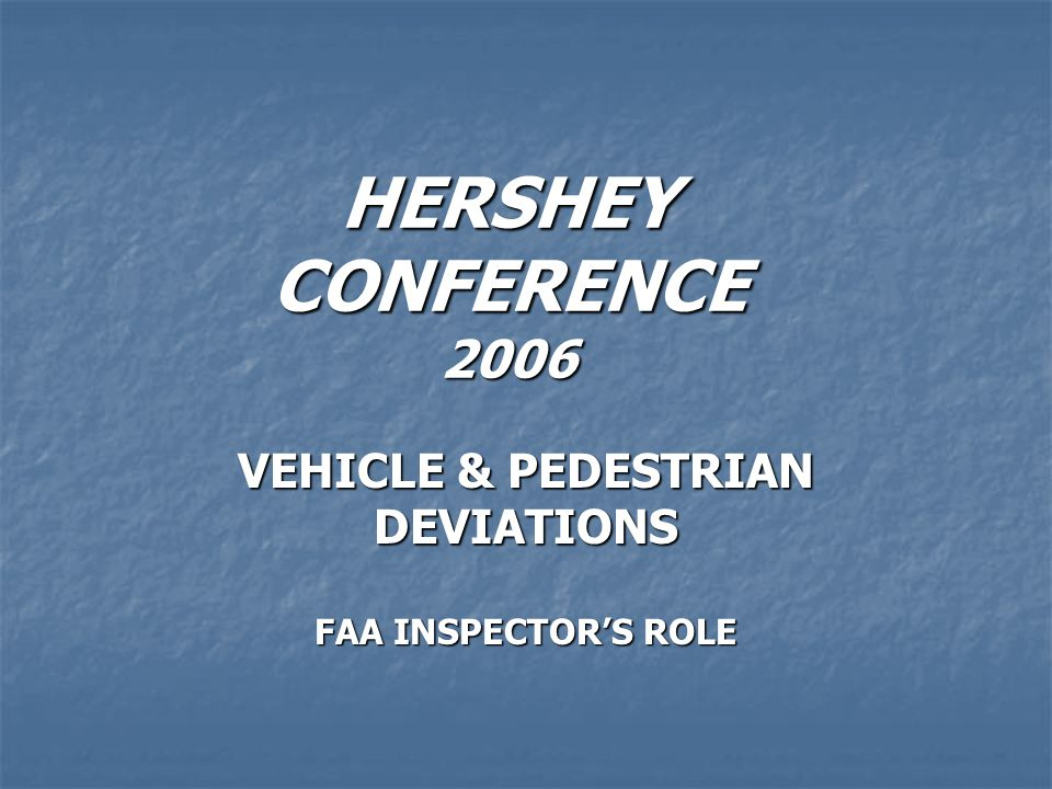 VEHICLE & PEDESTRIAN DEVIATIONS FAA INSPECTOR'S ROLE