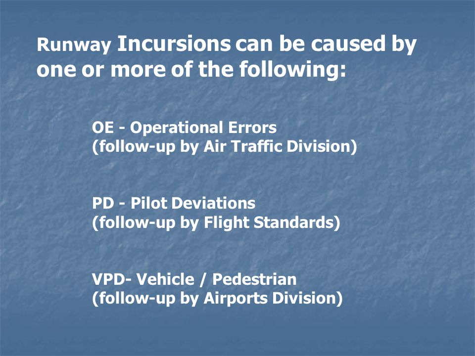 Runway Incursions can be caused by one or more of the following: