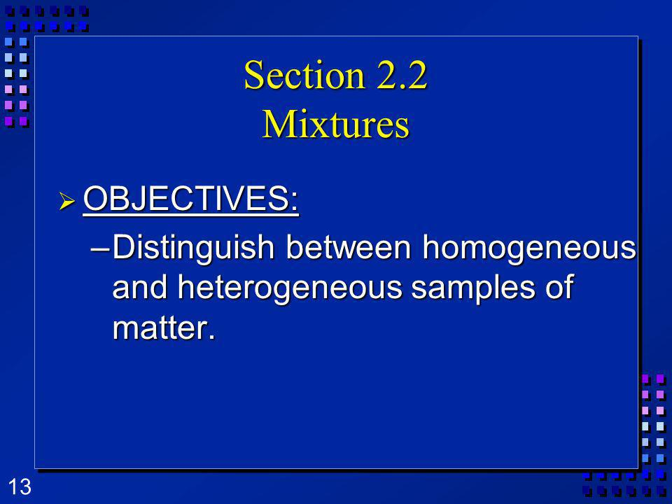 Section 2.2 Mixtures OBJECTIVES:
