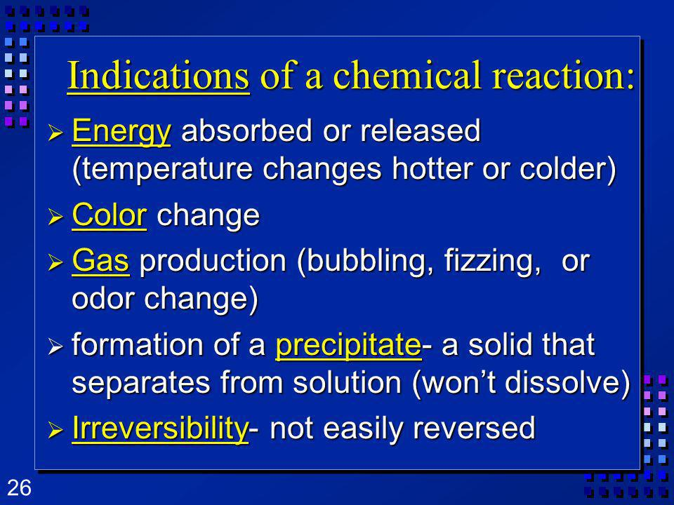 Indications of a chemical reaction: