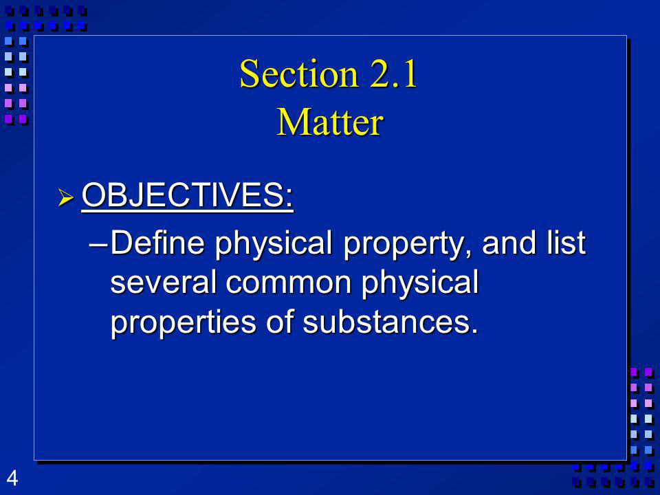 Section 2.1 Matter OBJECTIVES: