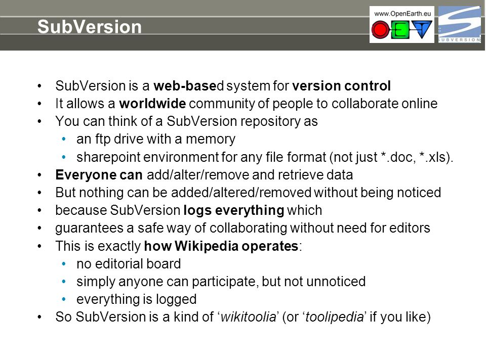 SubVersion SubVersion is a web-based system for version control