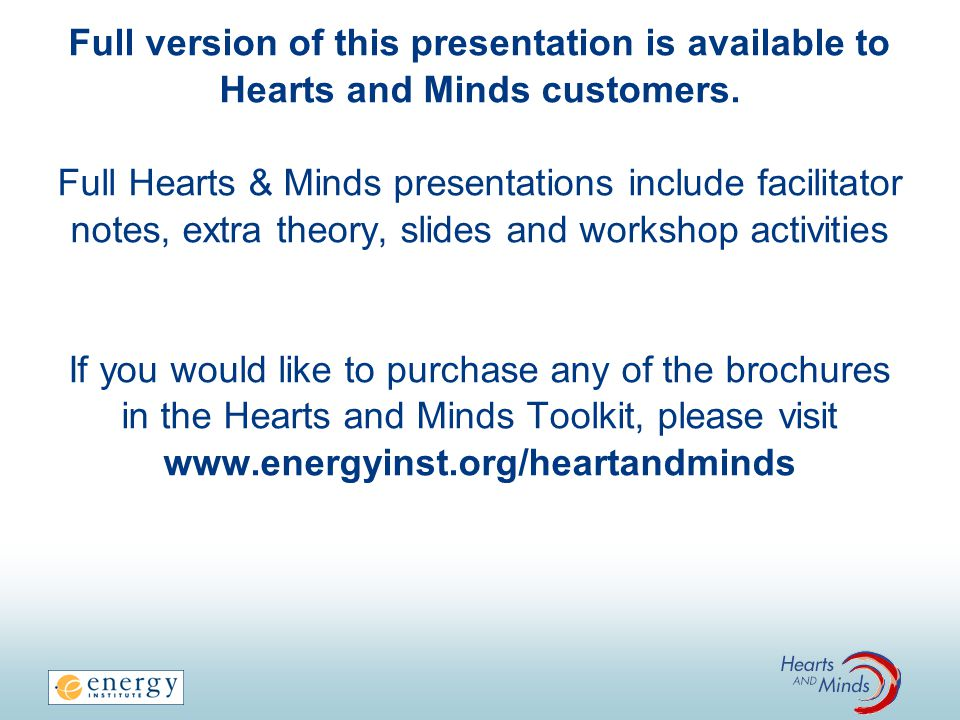 Full version of this presentation is available to Hearts and Minds customers.