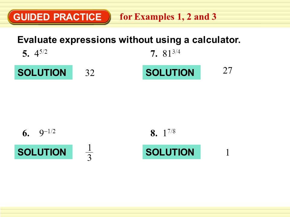 GUIDED PRACTICE for Examples 1, 2 and 3. Evaluate expressions without using a calculator. 5. 45/2.