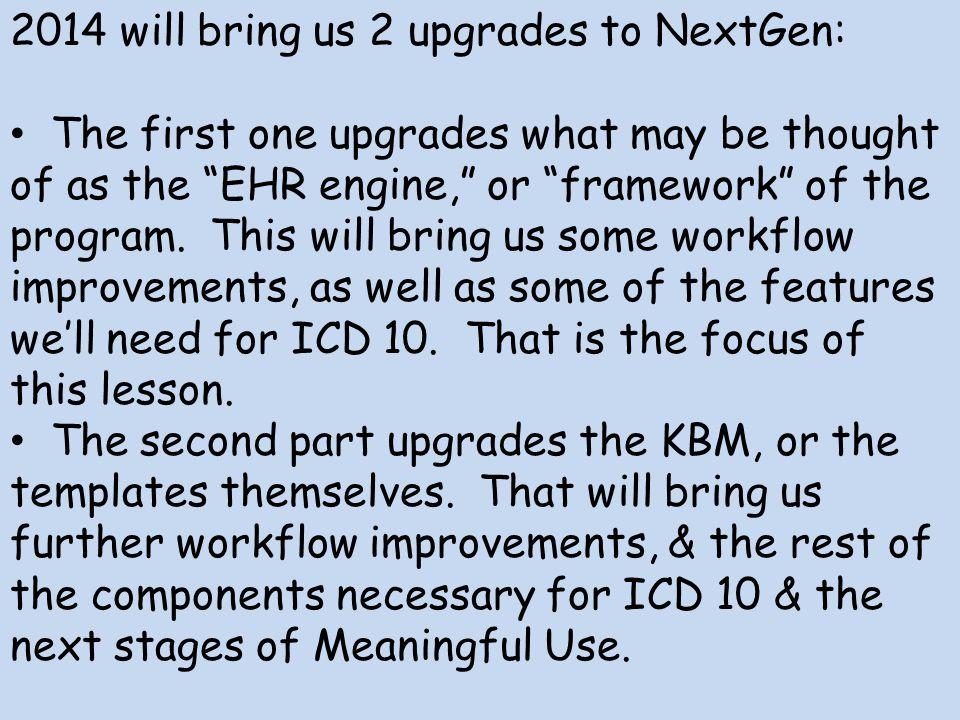 2014 will bring us 2 upgrades to NextGen: