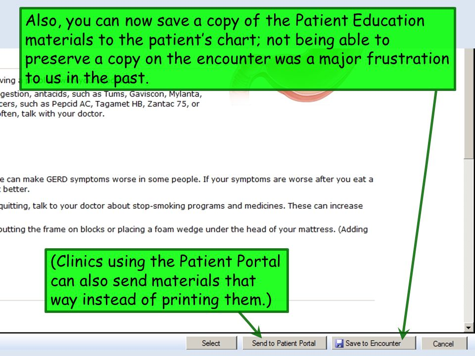 Also, you can now save a copy of the Patient Education materials to the patient's chart; not being able to preserve a copy on the encounter was a major frustration to us in the past.