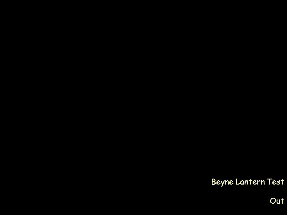 Beyne Lantern Test Out