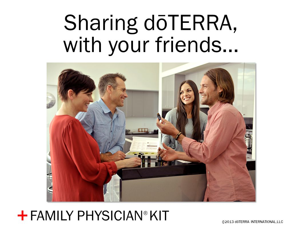 Sharing dōTERRA, with your friends… + FAMILY PHYSICIAN® KIT