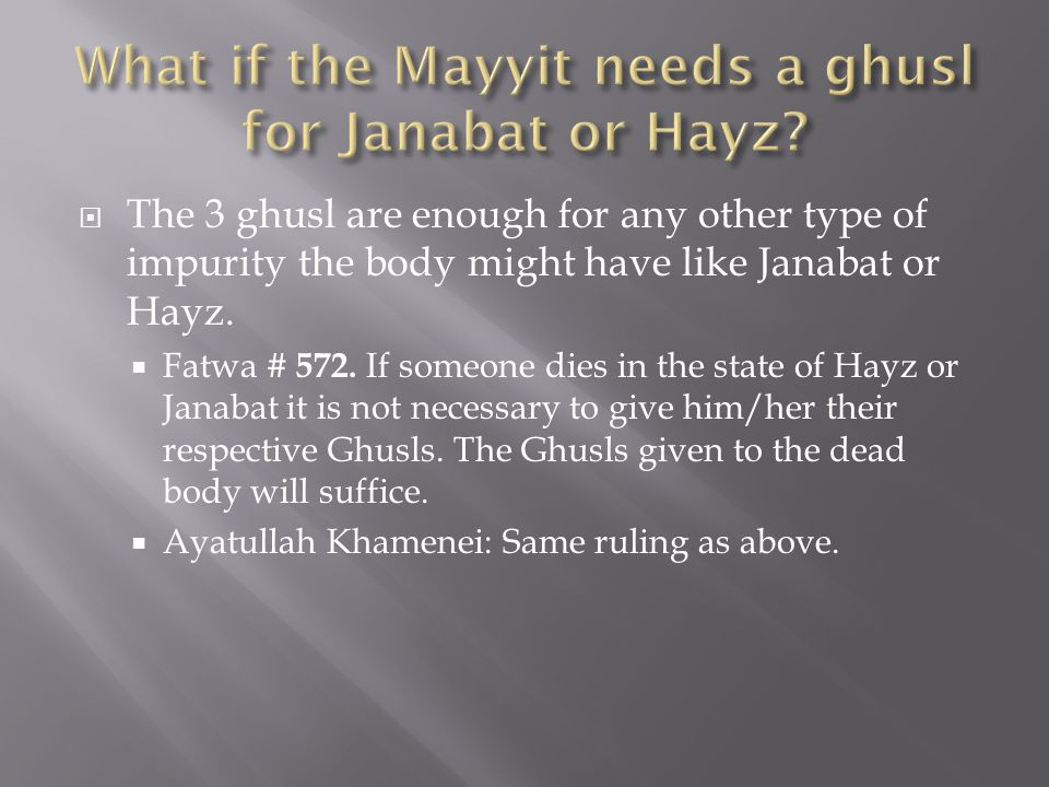 What if the Mayyit needs a ghusl for Janabat or Hayz