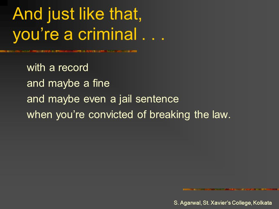 And just like that, you're a criminal . . .