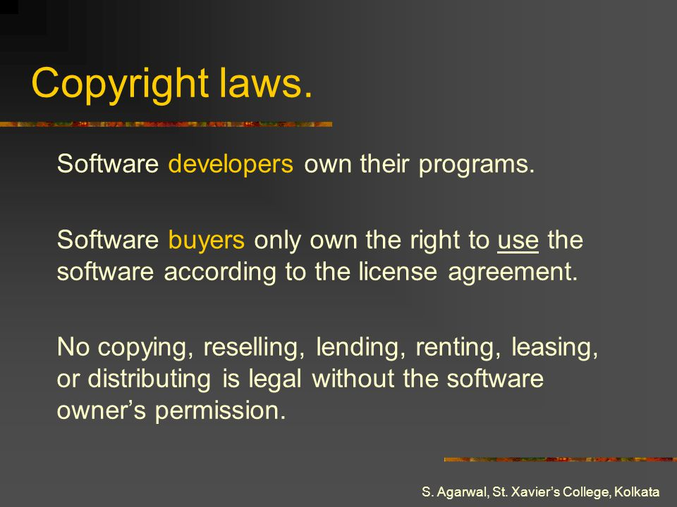 Copyright laws. Software developers own their programs.
